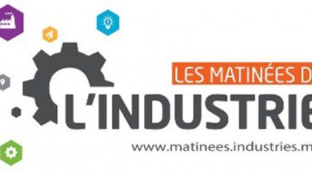 INDUSTRIE DU MAROC MAGAZINE organise « Les matinées de l'industrie »