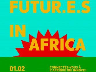 FUTUR.E.S IN AFRICA A CASABLANCA – DECOUVREZ EN AVANT-PREMIERE LES PREMIERS INTERVENANTS ET LES 30 START-UP INNOVANTES