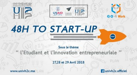 l'Université Hassan II de Casablanca organise son premier Hackathon entrepreneurial «48 H To Start-Up»